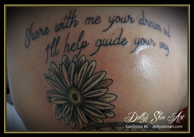 Share with me your dreams and i'll help guide the way font lettering daisy colour tattoo
