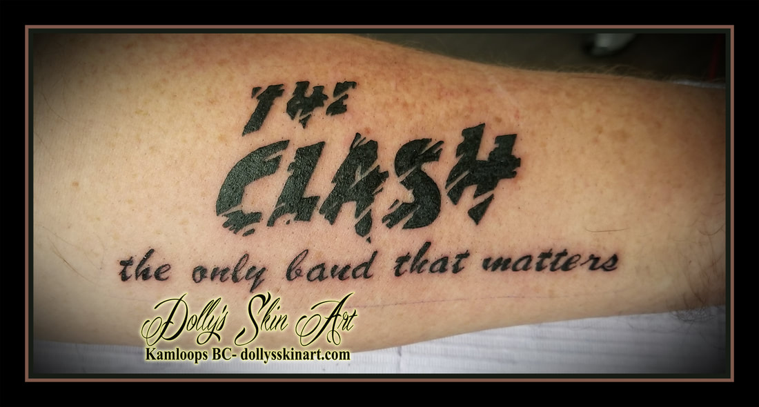 the clash band logo the only band that matters black lettering font forearm script tattoo kamloops dolly's skin art