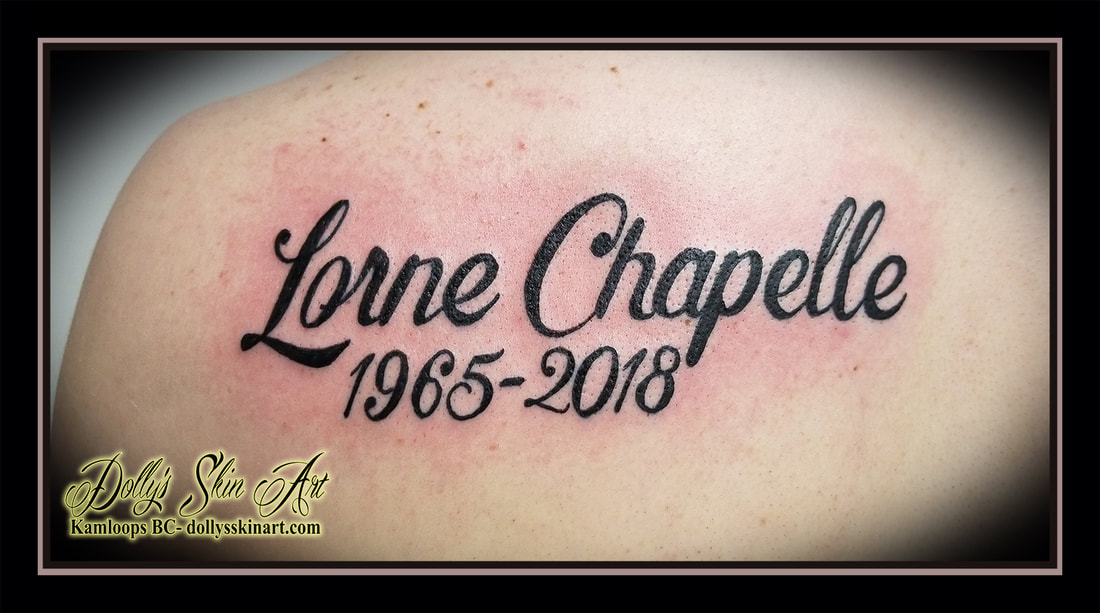 lorne chapelle 195 2018 tattoo memorial lettering font script black father family dad name tattoo kamloops tattoo dolly's skin art