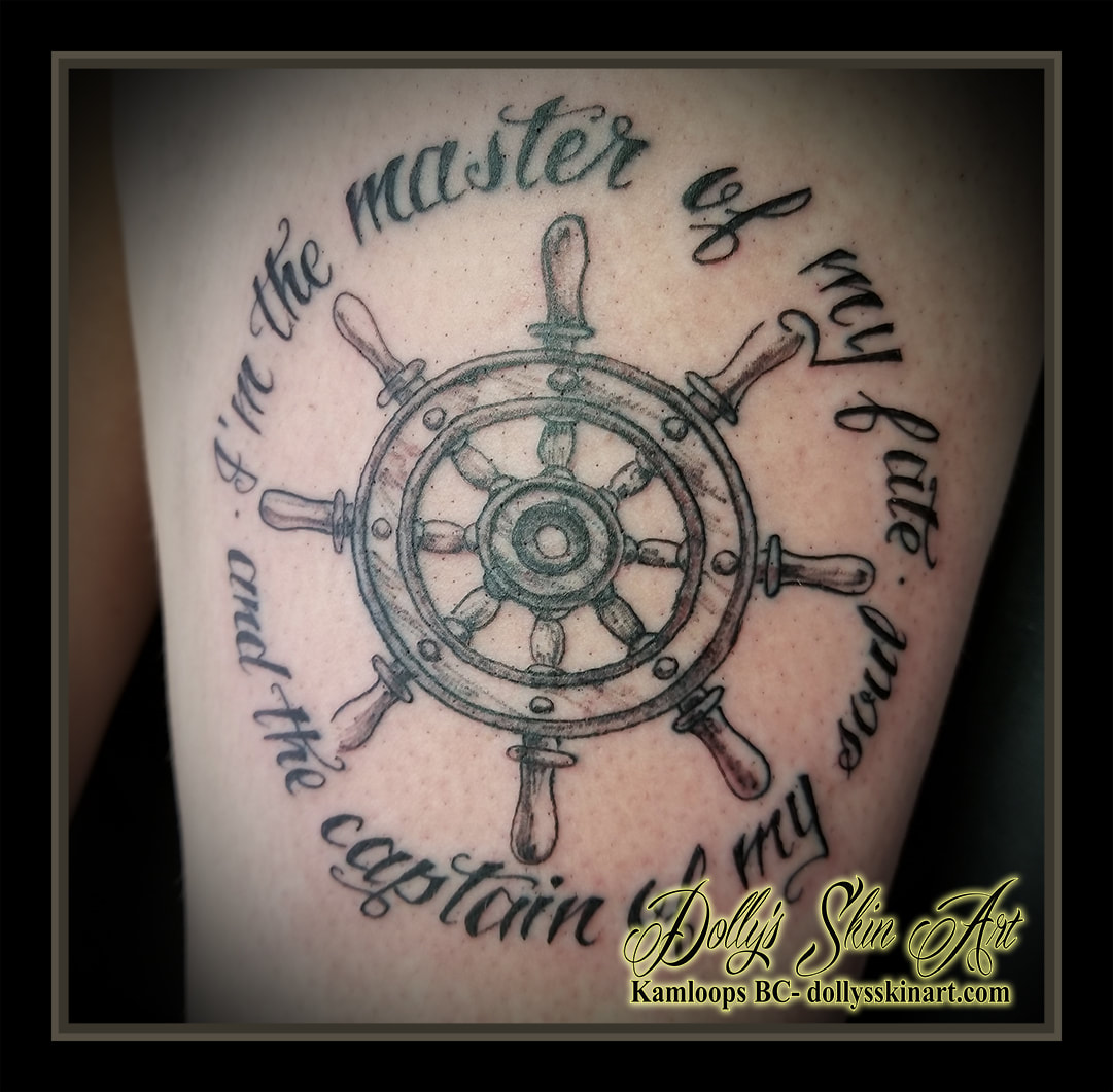 black and grey ship wooden wheel I'm the master of fate and the captain of my soul thigh tattoo font lettering shading kamloops dolly's skin art