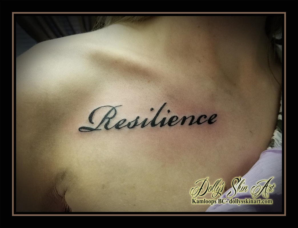 resilience tattoo collar bone chest black lettering script font tattoo kamloops dolly's skin art
